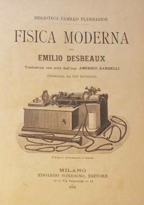 """""""Fisica Moderna""""  di  Emilio Desbeaux  -1892-"""