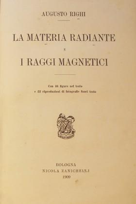 La materia Radiante e i raggi Magnetici di Augusto Righi