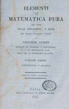 Elementi di Matematica pura di Giovanni Gorini. 1824