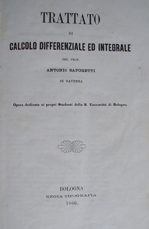 Trattato di calcolo differenziale ed integrale di Antonio Saporetti
