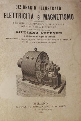 """""""Dizionario Illustrato di Elettricità e Magnetismo"""" di Giuliano Lefevre"""