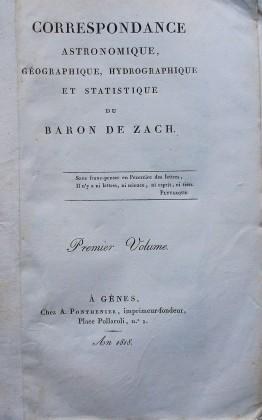 Correspondance Astronomique, Geographique Hydrographique et statistique di Baron de Zach