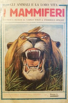 """Gli animali e la loro vita. """" I Mammiferi"""". di Carlo Vogt e Federico Specht"""